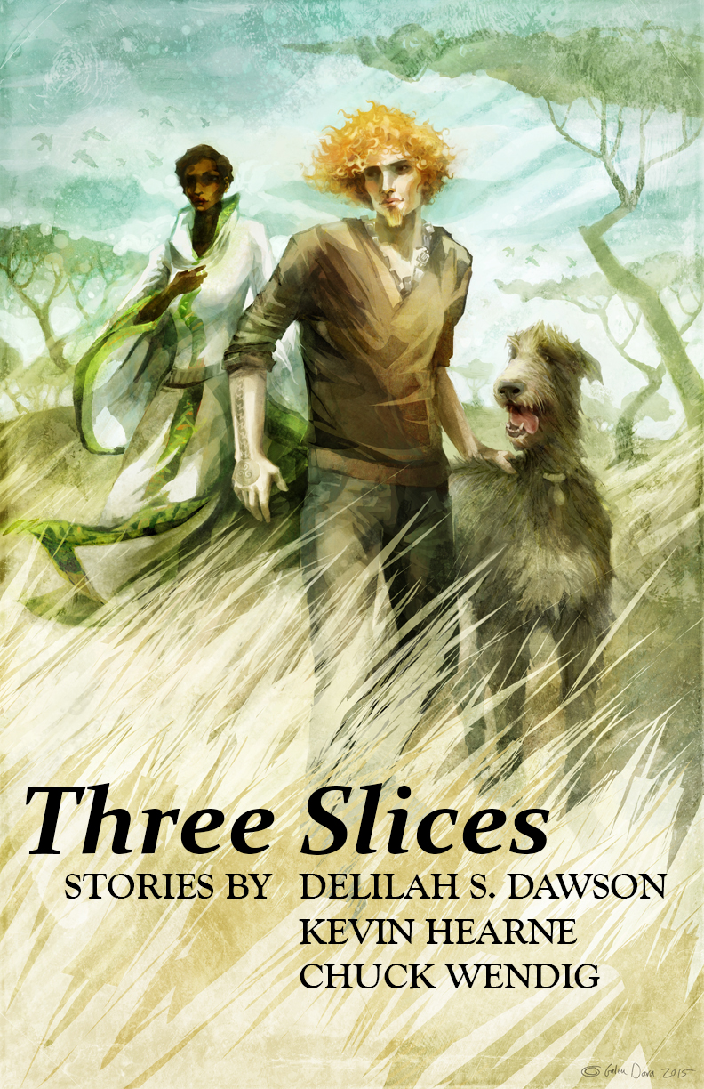 Three Slices Of Hearne, Dawson, Wendig